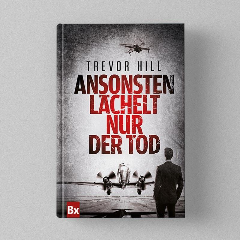 Buchcover Design - Trevor Hill - Ansonsten lächelt nur der Tod