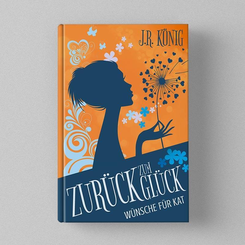 Buchcover Design - J.R. König - Zurück zum Glück