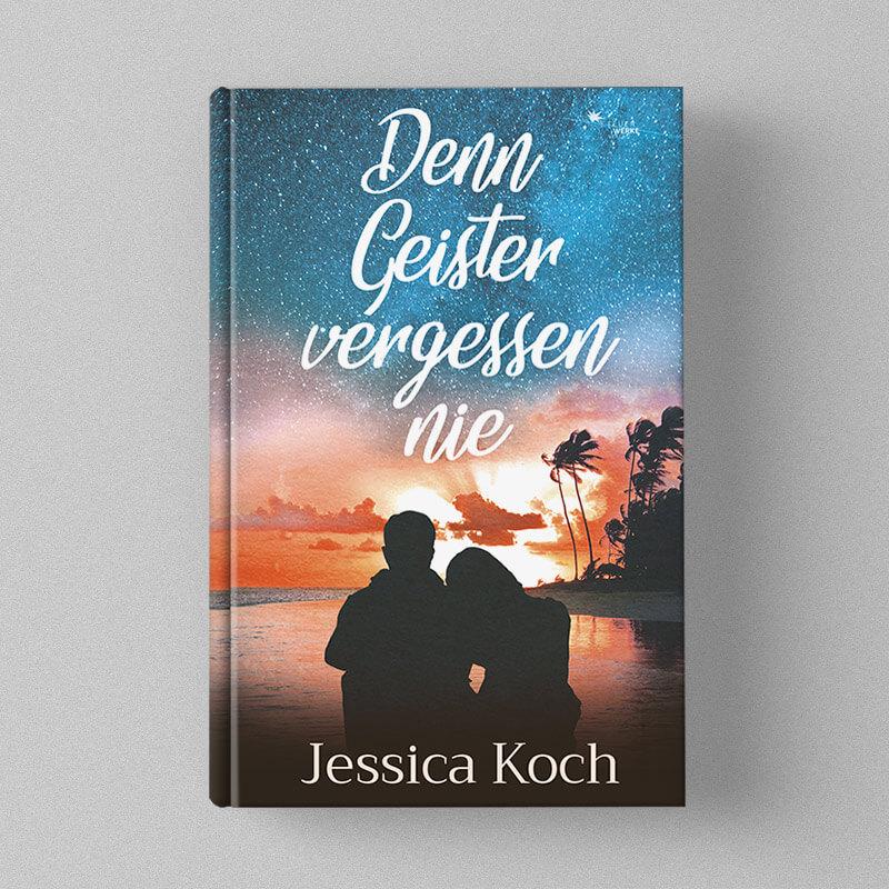 Buch Cover Design Jessica Koch - Denn Geister vergessen nie