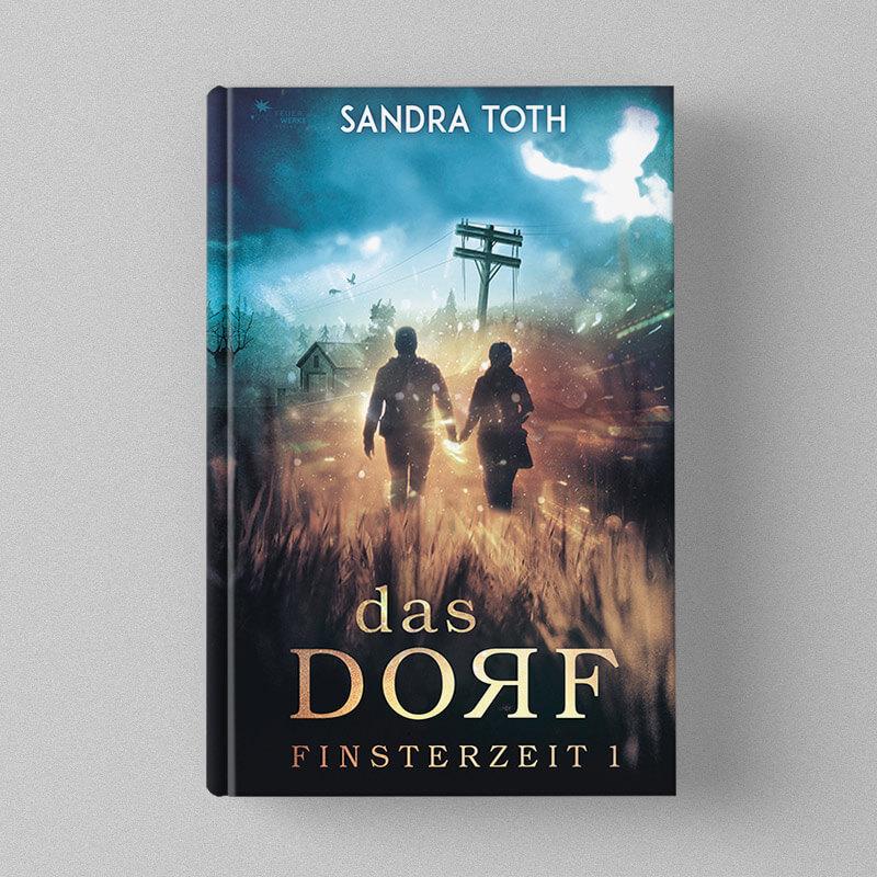 Sandra Toth - Finsterzeit - Das Dorf
