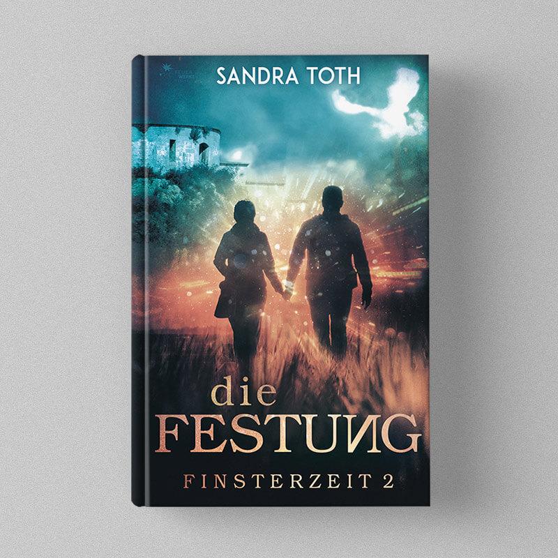 Sandra Toth - Finsterzeit - Die Festung