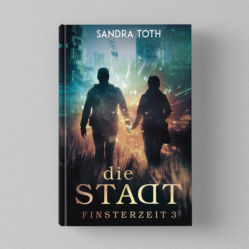 Sandra Toth - Finsterzeit - Die Stadt