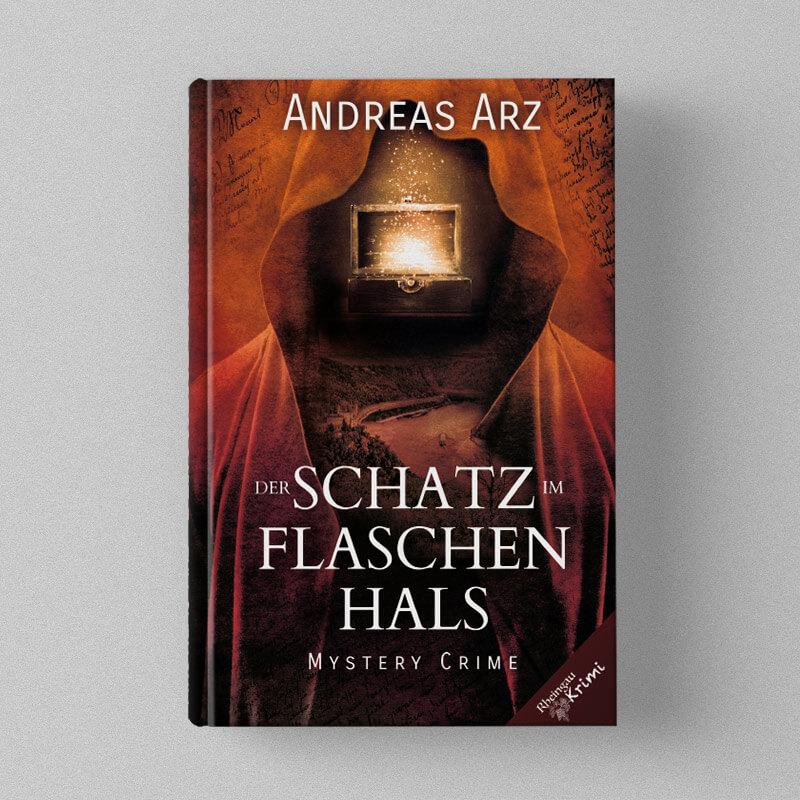 Andreas Arz - Der Schatz im Flaschenhals (Mystery Krimi)