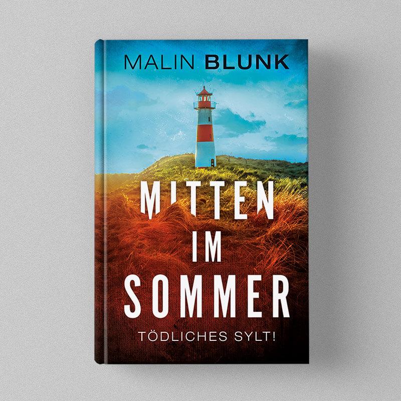 Malin Blunk - Mitten im Sommer (Krimi)