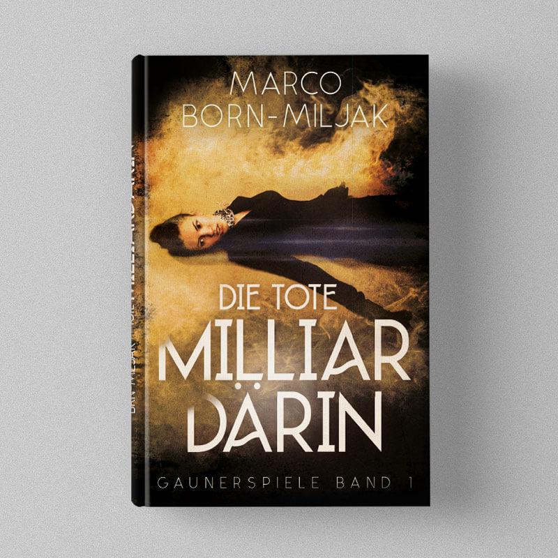 Buchcover Design Marco Born-Miljak - Die tote Milliardärin