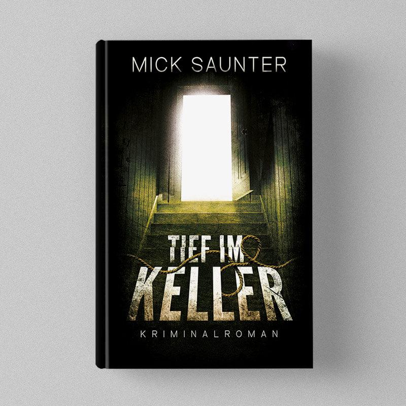 Buchcover Design Mick Saunter - Tief im Keller - Kriminalroman