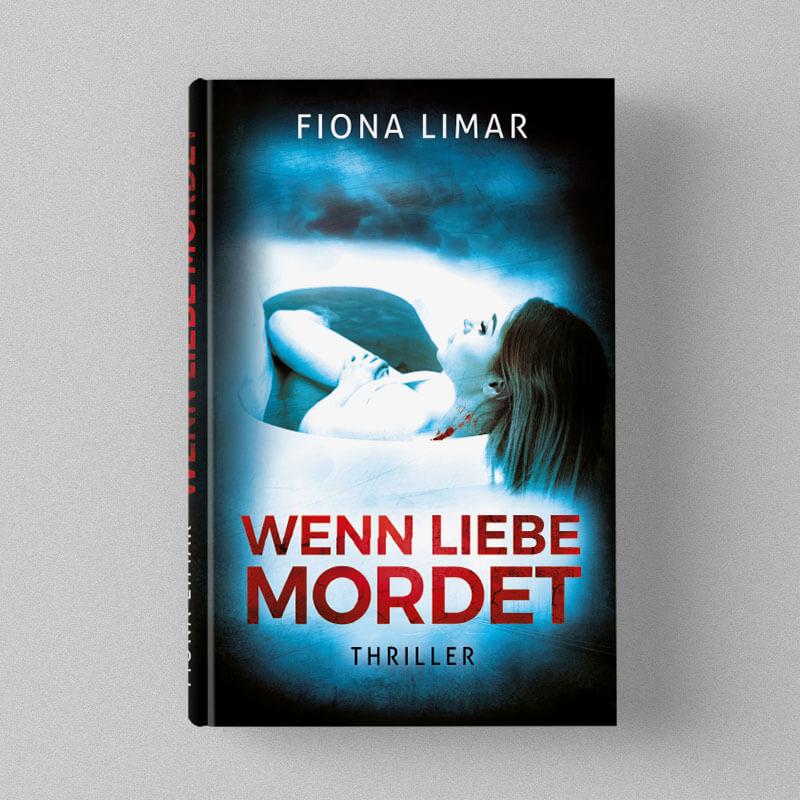 Buchcover Design Fiona Limar - Wenn Liebe mordet